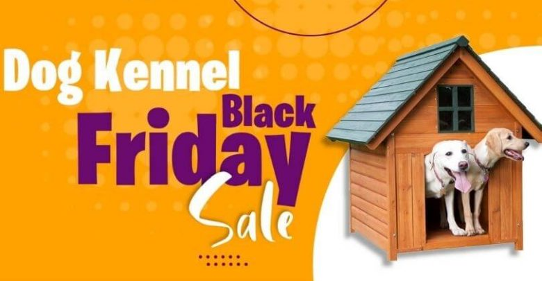 Dog Kennel Black Friday Sale